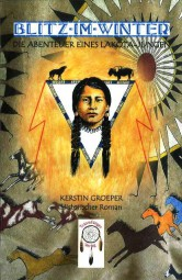 Blitz-im-Winter – die Abenteuer eines Lakota-Jungen