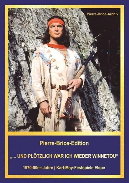 """Pierre-Brice-Edition """"...und Plötzlich War Ich Wieder Winnetou"""""""