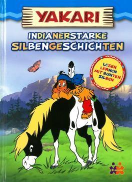 Yakari. Indianerstarke Silbengeschichten