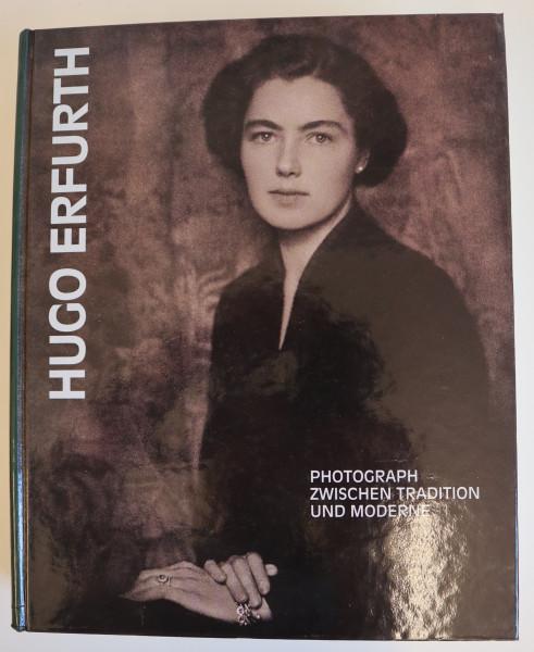 HUGO ERFURTH PHOTOGRAPH ZWISCHEN TRADITION UND MODERNE