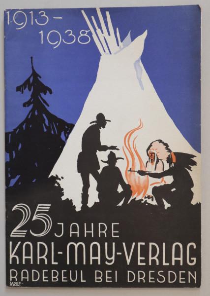 25 Jahre Karl-May-Verlag Radebeul bei Dresden 1913 – 1938 mit Vorwort von Sachsens Gauleiter Martin