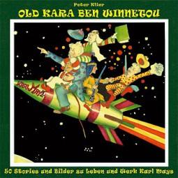 Peter Klier: Old Kara Ben Winnetou