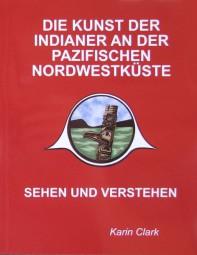Die Kunst der Indianer an der Pazifischen Nordwestkueste