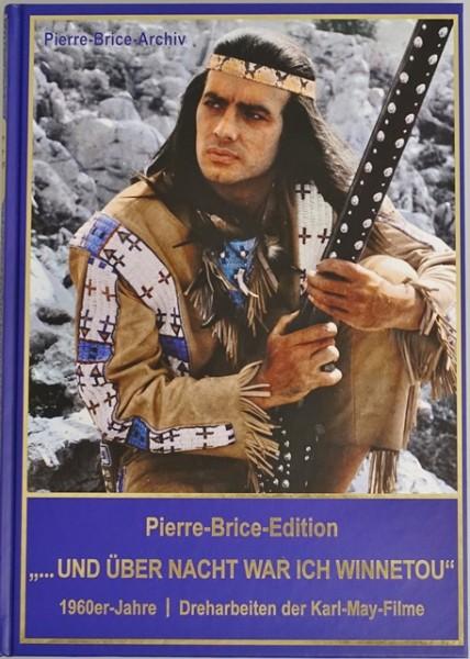 """Pierre-Brice-Edition """"...Und über Nacht war ich Winnetou"""""""