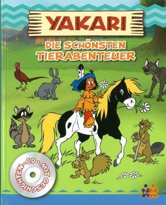 Yakari. Die schönsten Tierabenteuer