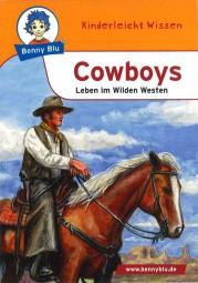 Cowboys – Leben im Wilden Westen