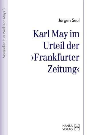 """Karl May im Urteil der """"Frankfurter Zeitung"""""""