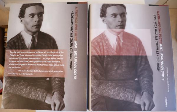 """""""RUHE GIBT ES NICHT, BIS ZUM Schluss"""" KLAUS MANN (1906 – 1949) BILDER UND DOKUMENTE"""