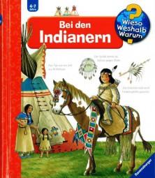 wieso weshalb warum - Bei den Indianern