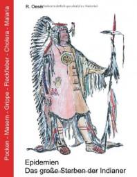 Epidemien. Das große Sterben der Indianer