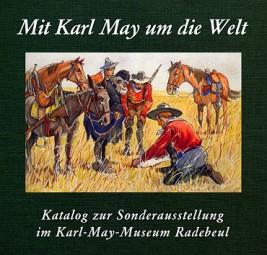 Mit Karl May um die Welt - Karl Mays Abenteuer in Sammelbildern