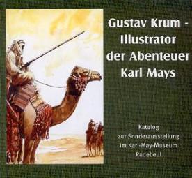 Gustav Krum - Illustrator der Abenteuer Karl Mays