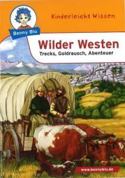 Wilder Westen - Trecks, Goldrausch, Abenteuer
