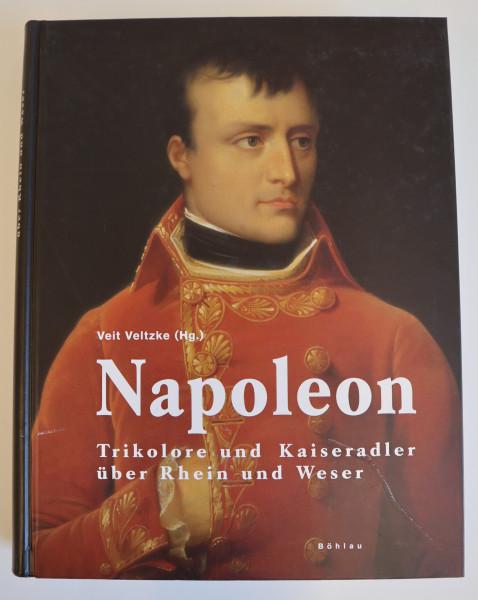 Napoleon – Trikolore und Kaiseradler über Rhein und Weser