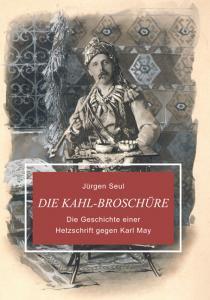 Die Kahl-Broschüre – VÖ. 11/2021 Die Geschichte einer Hetz-Schrift gegen Karl May