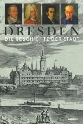 Dresden. Die Geschichte der Stadt