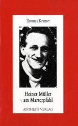 Heiner Müller am Marterpfahl